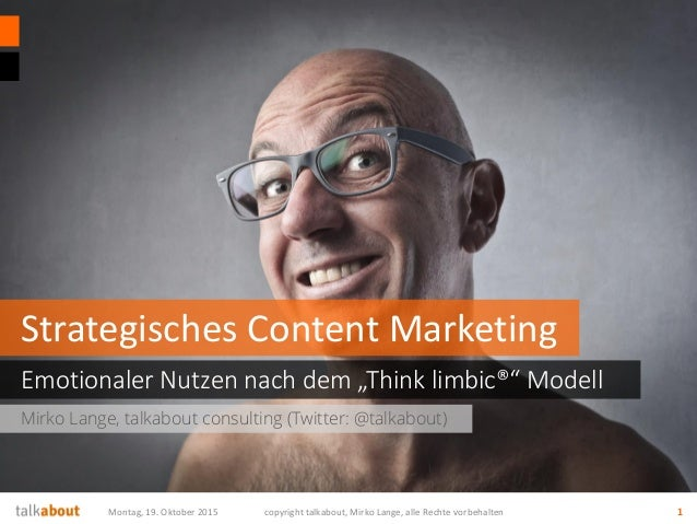 "Mirko Lange, talkabout consulting (Twitter: @talkabout) Emotionaler Nutzen nach dem ""Think limbic®"" Modell Strategisches C..."