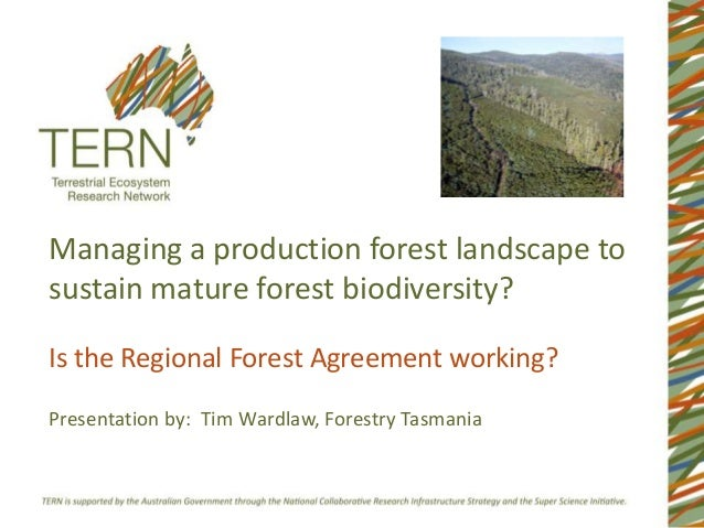 Managing a production forest landscape tosustain mature forest biodiversity?Is the Regional Forest Agreement working?Prese...