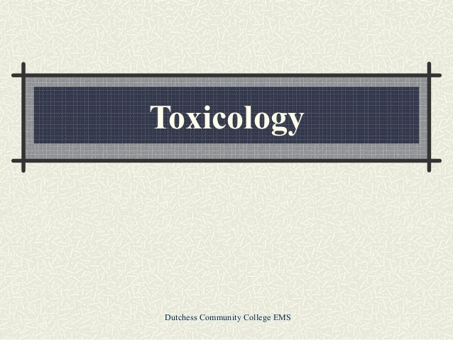 Toxicology  Dutchess Community College EMS
