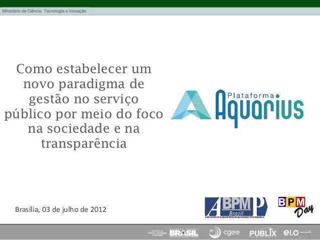 Como estabelecer um novo paradigma de gestão no serviço público por meio do foco na sociedade e na transparência Brasília,...
