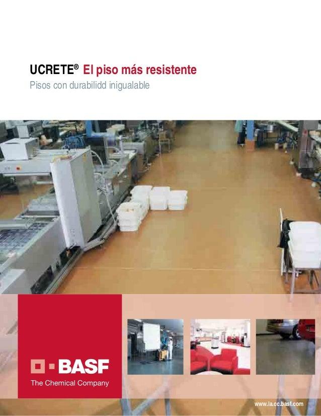 UCRETE® El piso más resistentePisos con durabilidd inigualable                                   www.la.cc.basf.com
