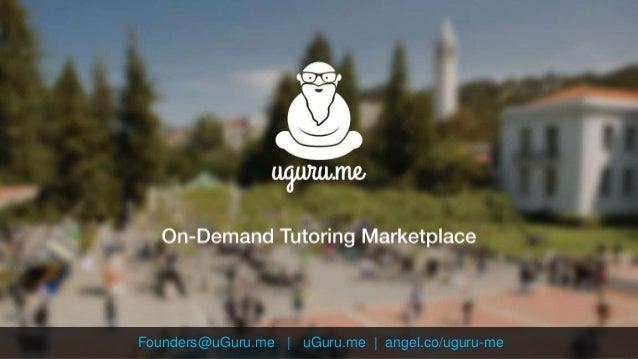 Founders@uGuru.me | uGuru.me | angel.co/uguru-me