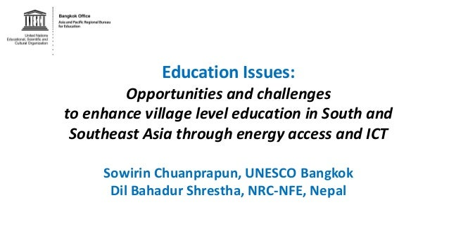 Education Issues: Opportunities and challenges to enhance village level education in South and Southeast Asia through ener...