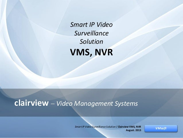 Smart IP Video Surveillance Solution / Clairview VMS, NVRVMsoft clairview  Video Management Systems VMsoft Smart IP Video...