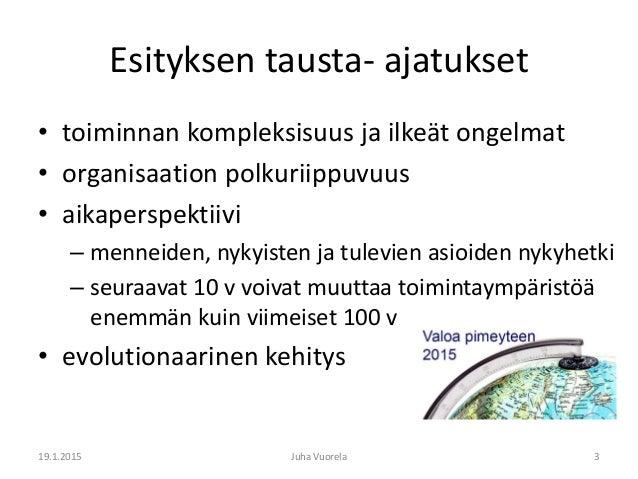 Valoa pimeyteen 2015 Juha Vuorela: Strategisuuden merkitys poliisin johtamisessa Slide 3