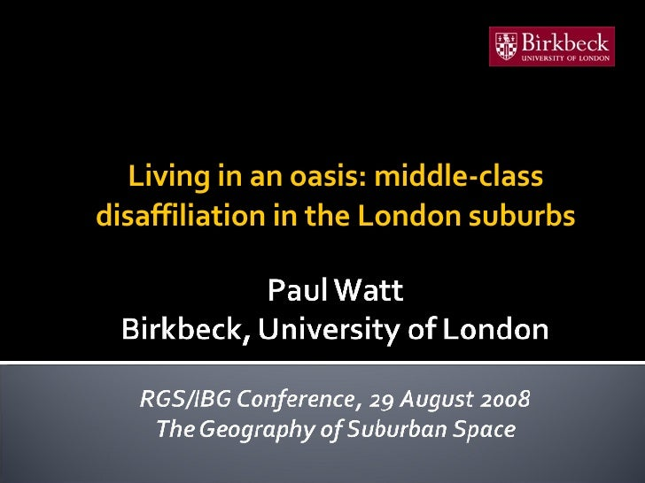 Living in an oasis: middle-class disaffiliation in the London suburbs