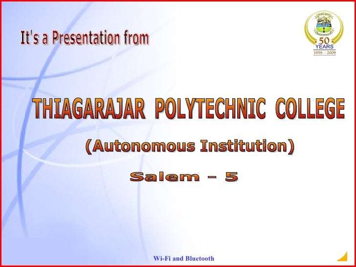 It's a Presentation from THIAGARAJAR  POLYTECHNIC  COLLEGE (Autonomous Institution) Salem - 5