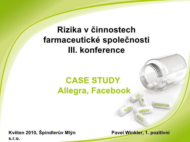 Rizika v činnostech farmaceutické společnosti III. konference Květen 2010, Špindlerův Mlýn  Pavel Winkler, 1. pozitivní s....