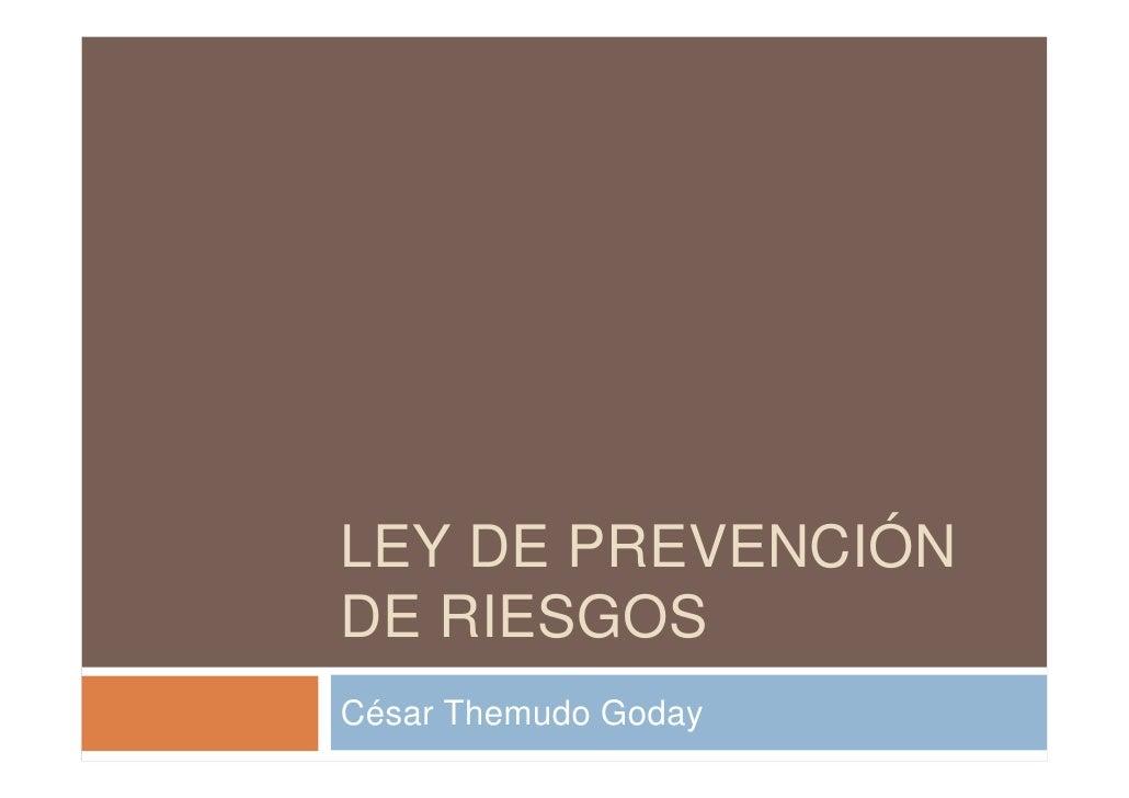 LEY DE PREVENCIÓN DE RIESGOS César Themudo Goday