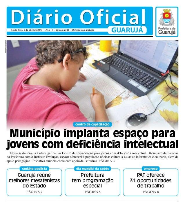 Diário Oficial                       Sexta-feira, 5 de abril de 2013 • Ano 11 • Edição: 2733 • Distribuição gratuita      ...