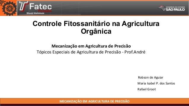 MECANIZAÇÃO EM AGRICULTURA DE PRECISÃO Controle Fitossanitário na Agricultura Orgânica Mecanização em Agricultura de Preci...