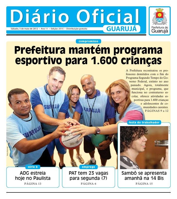 Diário Oficial                Sábado, 5 de maio de 2012 • Ano 11 • Edição: 2515 • Distribuição gratuita                   ...