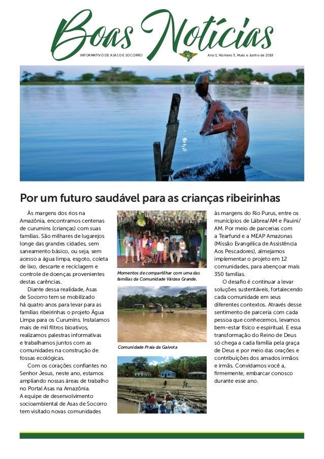 Às margens dos rios na Amazônia, encontramos centenas de curumins (crianças) com suas famílias. São milhares de lugarejos ...