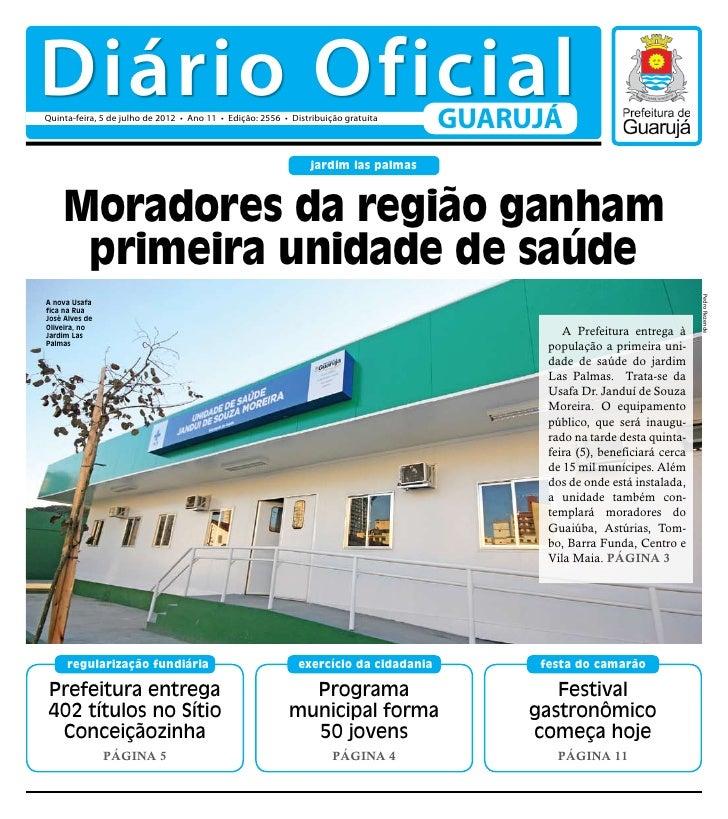 Diário OficialQuinta-feira, 5 de julho de 2012 • Ano 11 • Edição: 2556 • Distribuição gratuita                            ...