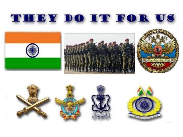 Indian armed forces army, navy , airforce, paramilitery
