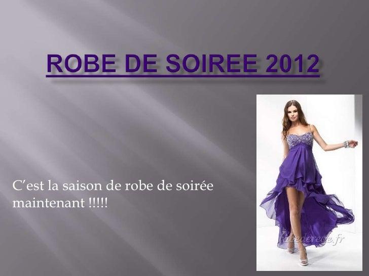 C'est la saison de robe de soiréemaintenant !!!!!