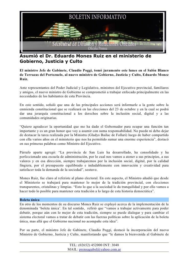 Asumió el Dr. Eduardo Mones Ruiz en el ministerio deGobierno, Justicia y CultoEl ministro Jefe de Gabinete, Claudio Poggi,...