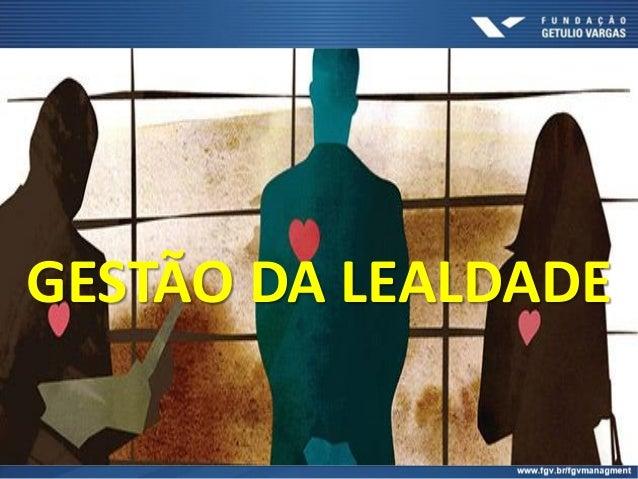 GESTÃO DA LEALDADE