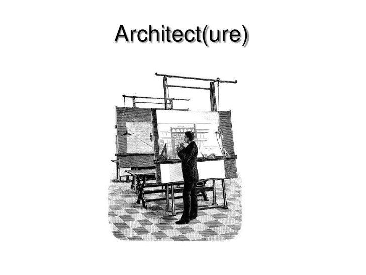 Architect(ure)<br />