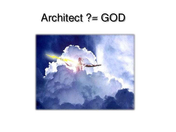 Architect?= GOD<br />