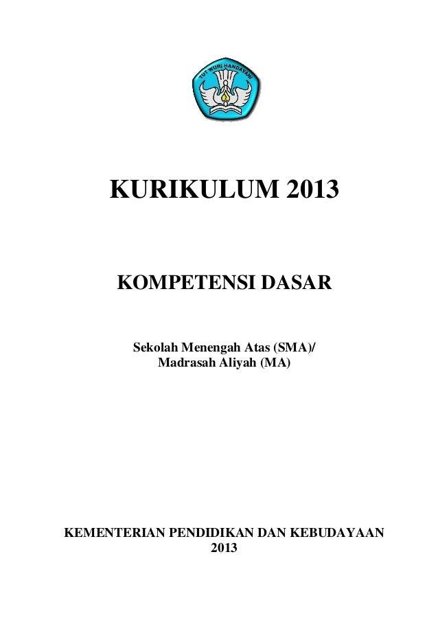 KURIKULUM 2013 KOMPETENSI DASAR Sekolah Menengah Atas (SMA)/ Madrasah Aliyah (MA) KEMENTERIAN PENDIDIKAN DAN KEBUDAYAAN 20...