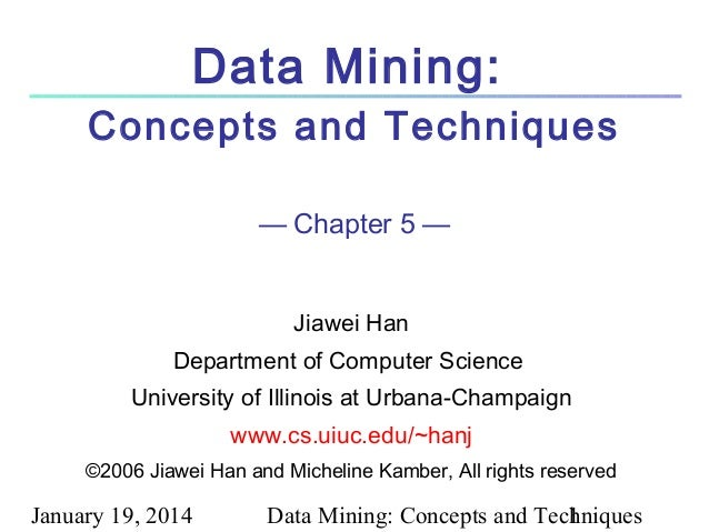 Data Mining: Concepts and Techniques — Chapter 5 — Jiawei Han Department of Computer Science University of Illinois at Urb...