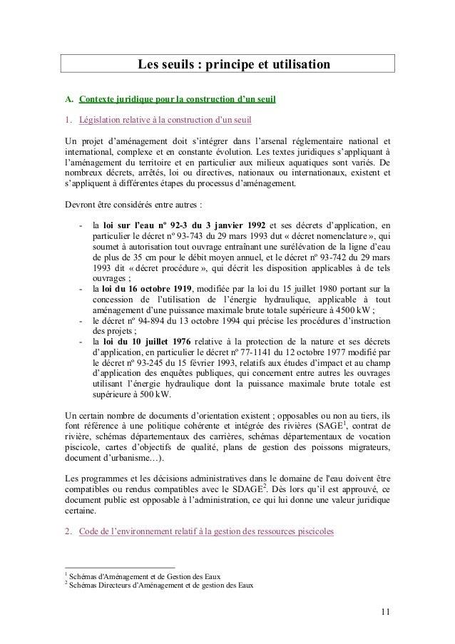 11 Les seuils : principe et utilisation A. Contexte juridique pour la construction d'un seuil 1. Législation relative à la...
