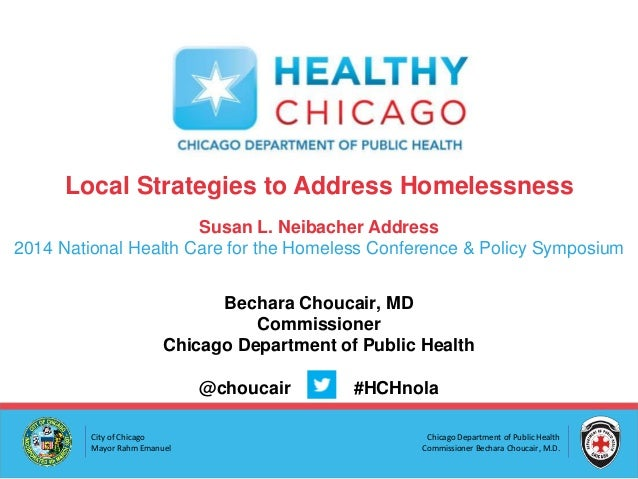 Chicago Department of Public Health Commissioner Bechara Choucair, M.D. City of Chicago Mayor Rahm Emanuel Local Strategie...