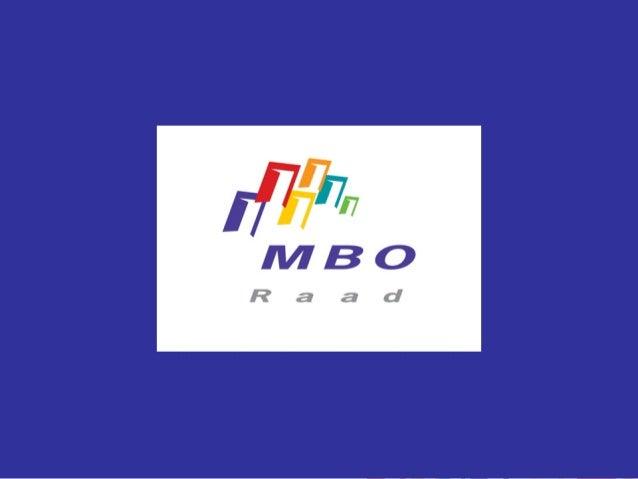 MBO Transparant Stellingen: • Is het jaarverslag niet voldoende? • MBO Transparant moet lijken op vensters voor verantwoor...