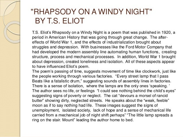 rhapsody on a windy night Rhapsody on a windy night ts eliot preludes ts eliot gerontion ts eliot  ts eliot: the complete poems and plays poems written in early youth.