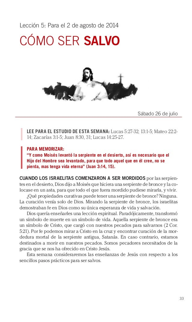 33 Lección 5: Para el 2 de agosto de 2014 CÓMO SER SALVO Sábado 26 de julio LEE PARA EL ESTUDIO DE ESTA SEMANA: Lucas 5:27...