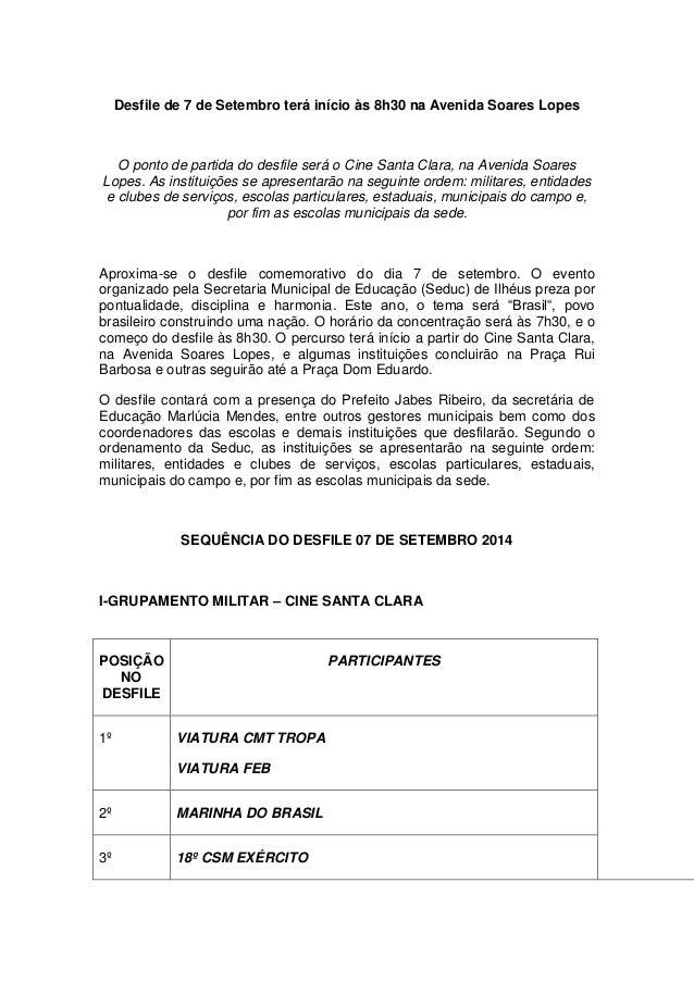 Desfile de 7 de Setembro terá início às 8h30 na Avenida Soares Lopes  O ponto de partida do desfile será o Cine Santa Clar...