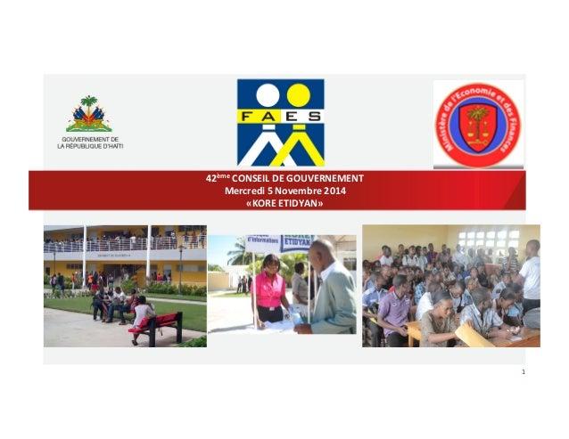 1  42ème  CONSEIL  DE  GOUVERNEMENT  Mercredi  5  Novembre  2014  «KORE  ETIDYAN»