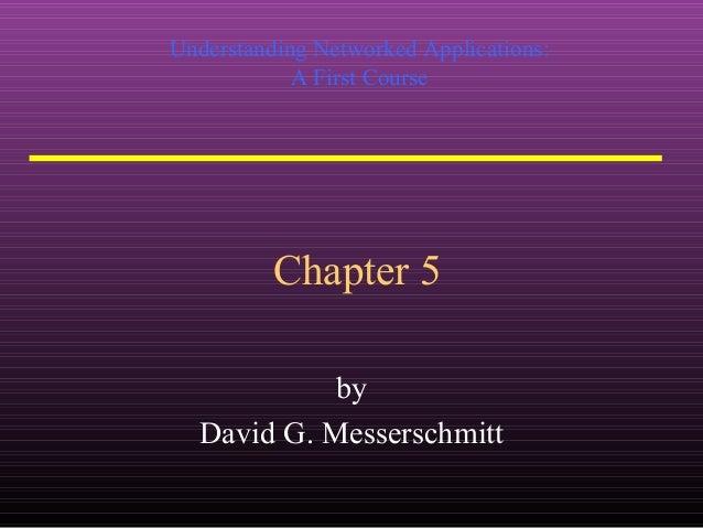 Understanding Networked Applications:  A First Course  Chapter 5  by  David G. Messerschmitt