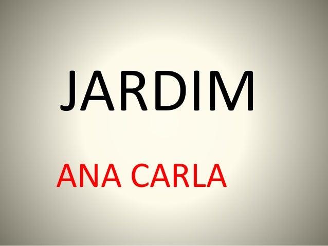 JARDIM ANA CARLA