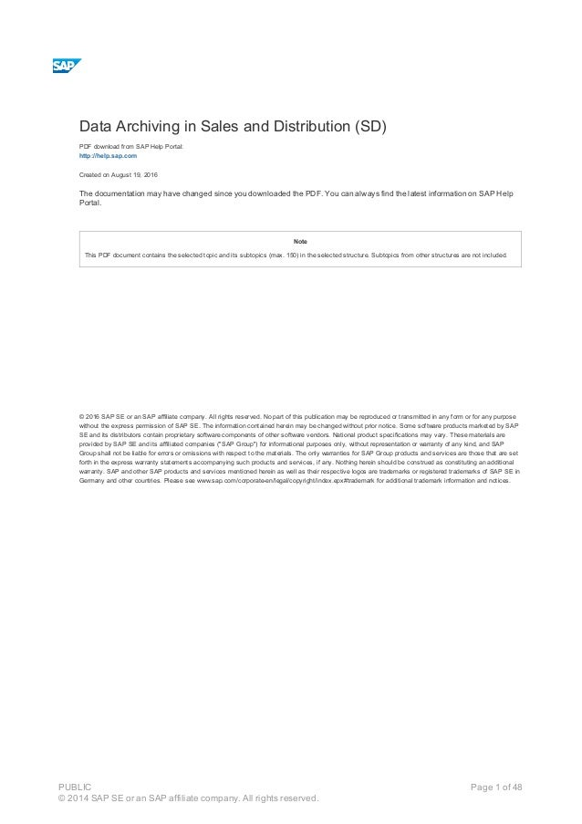 Data Archiving in Sales and Distribution (SD) PDF download from SAP Help Portal: http://help.sap.com Created on August 19,...