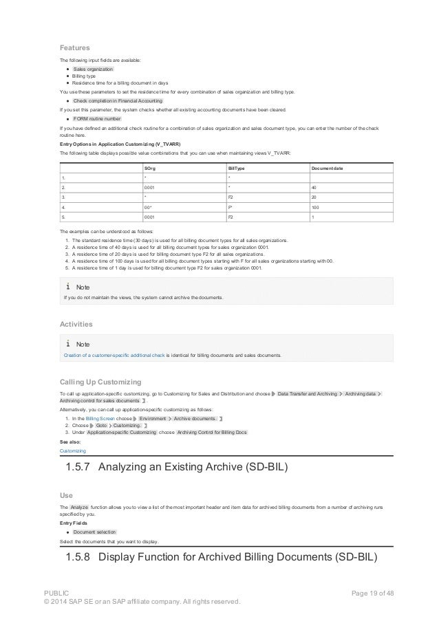 Features The following input fields are available: Sales organization Billing type Residence time for a billing document i...