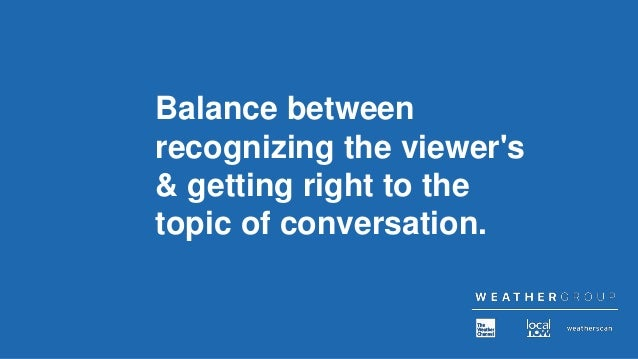 Balance between recognizing the viewer's & getting right to the topic of conversation.