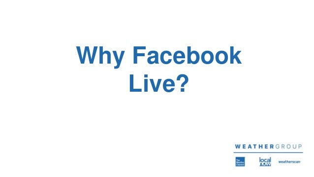 Why Facebook Live?
