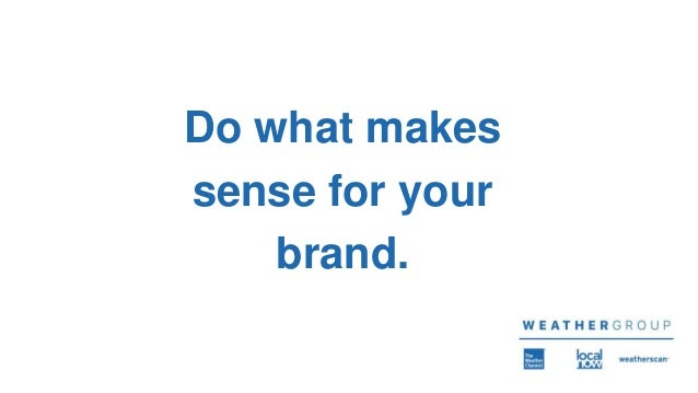 Do what makes sense for your brand.