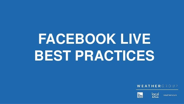 FACEBOOK LIVE BEST PRACTICES