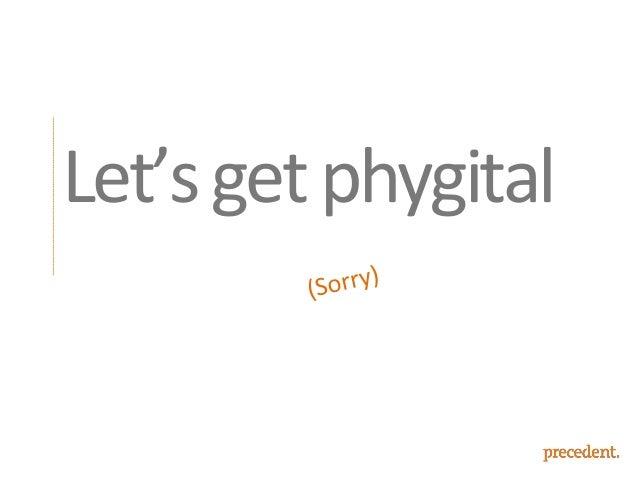 Peoplenolongerseparate physicalanddigital