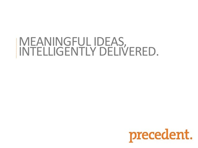 MEANINGFUL IDEAS, INTELLIGENTLY DELIVERED.