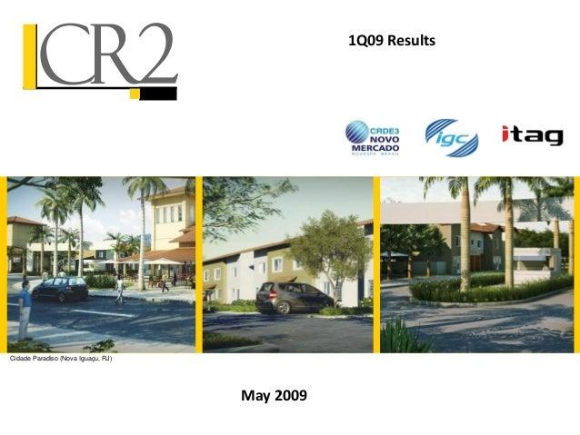 Cidade Paradiso (Nova Iguaçu, RJ) 1Q09 Results May 2009
