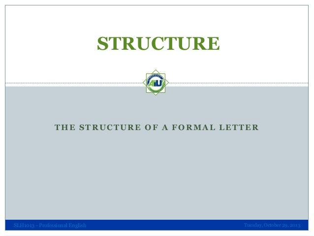 structure the structure of a formal letter slh1013 professional english tuesday october 29