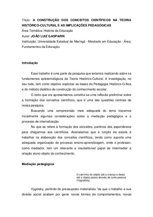 Título: A CONSTRUÇÃO DOS CONCEITOS CIENTÍFICOS NA TEORIA HISTÓRICO-CULTURAL E AS IMPLICAÇÕES PEDAGÓGICAS Área Temática: Hi...