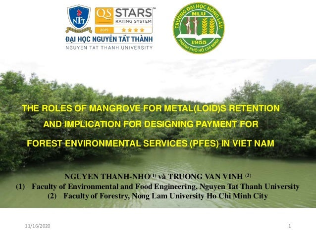 11/16/2020 1 THE ROLES OF MANGROVE FOR METAL(LOID)S RETENTION AND IMPLICATION FOR DESIGNING PAYMENT FOR FOREST ENVIRONMENT...