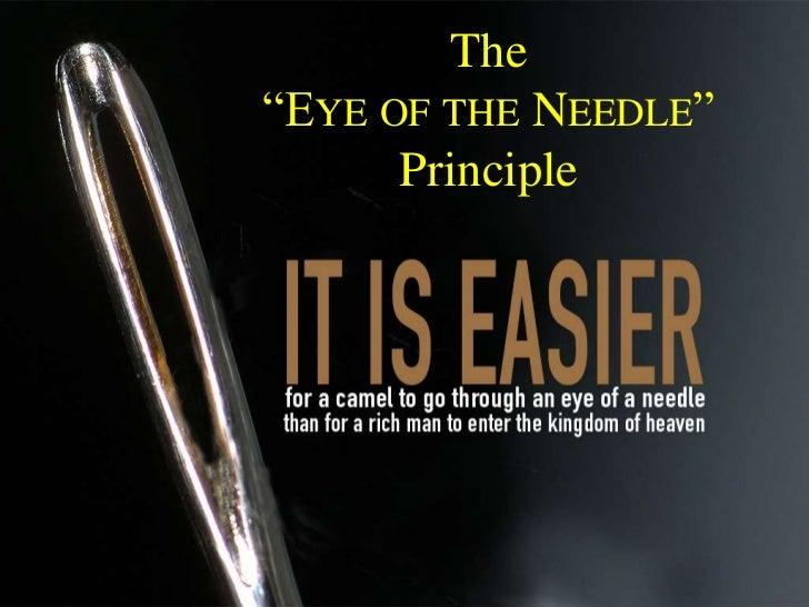 """The""""EYE OF THE NEEDLE""""      Principle"""