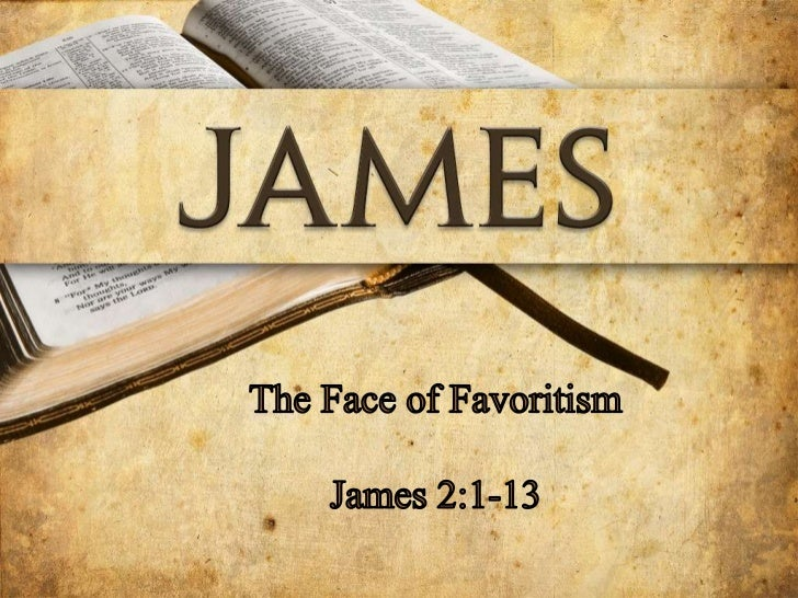 The Face of Favoritism<br />James 2:1-13<br />