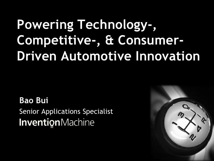 Powering Technology-,Competitive-, & Consumer-Driven Automotive InnovationBao BuiSenior Applications Specialist